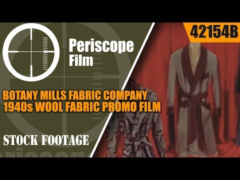 BOTANY MILLS FABRIC COMPANY 1940s WOOL FABRIC PROMO FILM  BOTANY 500 42154b