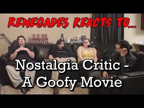 Renegades React to... Nostalgia Critic - A Goofy Movie