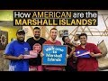 How AMERICAN are the MARSHALL ISLANDS?