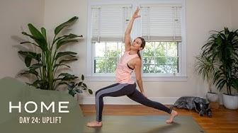 Home - Day 24 - Uplift  |  30 Days of Yoga With Adriene