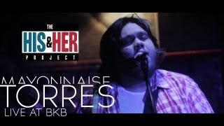 Mayonnaise - Torres (Live at BKB) | The His and Her Project: Spotted! | HD