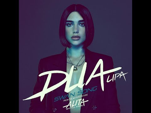 "Swan Song (from ""Alita: Battle Angel"") (Audio) - Dua Lipa"