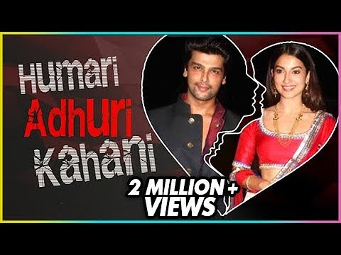 Kushal Tandon & Gauhar Khan | HUMARI ADHURI KAHANI | Break Up Story