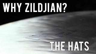 WHY ZILDJIAN? THE HATS