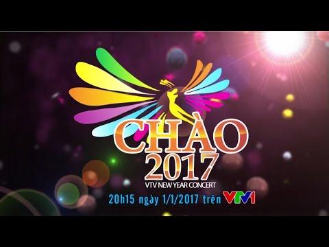 CHÀO 2017 | FULL HD | CHÍNH THỨC CUẢ VTV