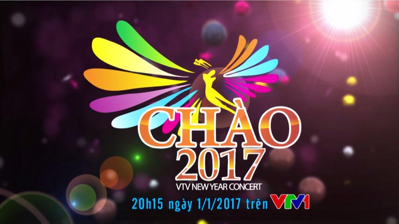 CHÀO 2017 | FULL HD | CHÍNH THỨC CỦA VTV