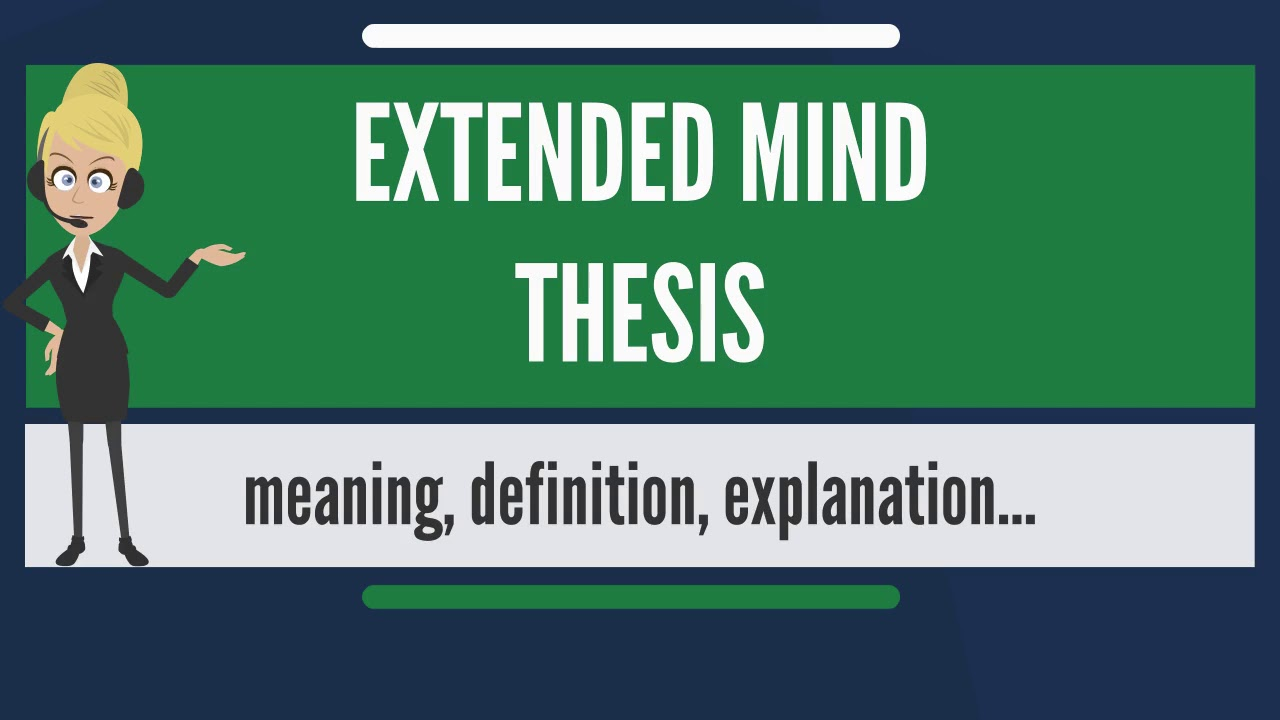 embedded mind thesis Explaining the mind: the embodied cognition challenge by anatoly zhitnik a thesis presented to the university of waterloo in fulfillment of the thesis requirement for the degree of.