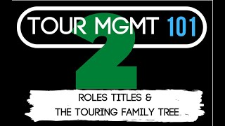 Tour Management 101- Episode 2: Roles, Titles & the Touring Family Tree