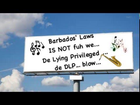 De Laws uh Barbados is Not Fuh we De DLP