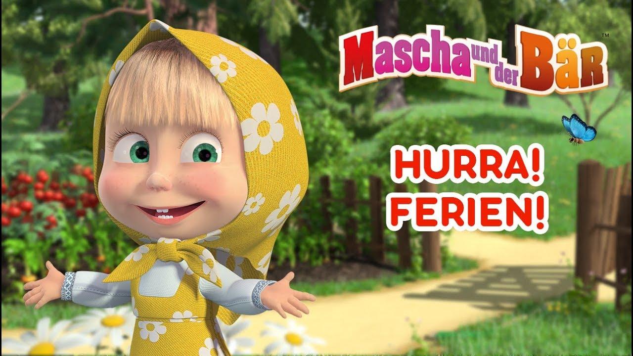 Download Mascha und der Bär - 🌻 Hurra! Ferien! 🏝️
