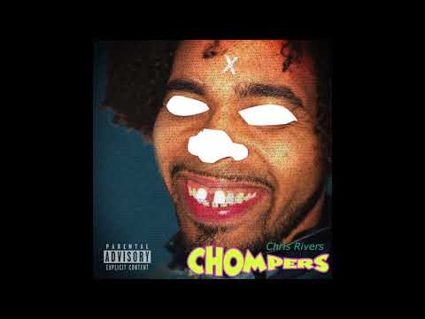 Chompers - Chris Rivers