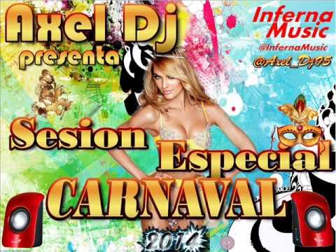 17.Axel Dj Presenta Sesion Especial Carnaval 2014