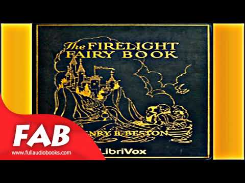The Firelight Fairy Book Full Audiobook by Henry BESTON  by Myths, Legends & Fairy Tales