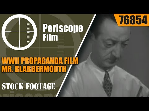 "WWII PROPAGANDA FILM  "" MR. BLABBERMOUTH""  76854"