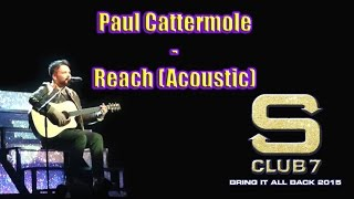 S Club 7 Paul Cattermole - Reach (Acoustic) Live 2015