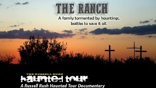The Russell Rush Haunted Tour: The Ranch