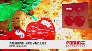 Peter Brown - House Music Rules (Graham Sahara Remix)