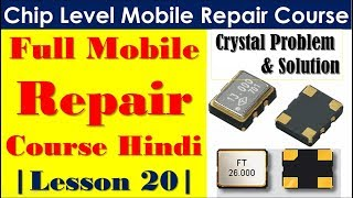 Mobile phone Crystal problem and solution | Chip level mobile repair course in hindi | lesson 20|