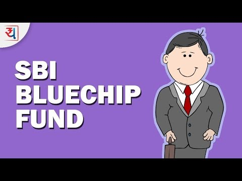 Mutual Fund Review: SBI Bluechip Fund   Top Large Cap Mutual Funds in India 2018