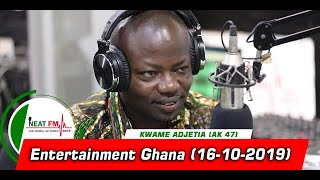 Entertainment Ghana with Kwame Adjetia on Neat 100.9 FM (16/10/2019)