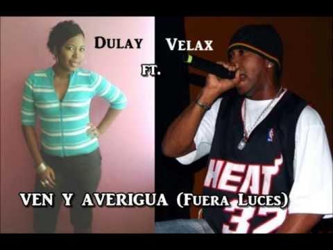FUERA LUCES o (ven y averigua) El Velax Ft. Dulay