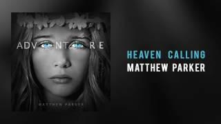 "Matthew Parker - ""Heaven Calling"""