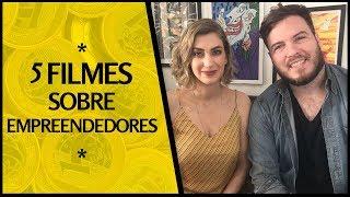 🔴 Os 5 MELHORES FILMES sobre EMPREENDEDORISMO   c/ Carol Moreira