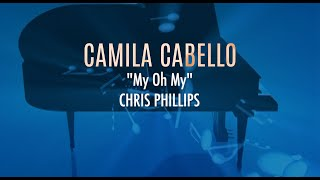 Camila Cabello - My Oh My | Chris Phillips Piano Cover