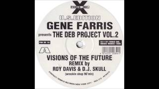 Gene Farris - Visions Of The Future (Roy Davis Jr. & DJ Skull Wreckin Shop 96