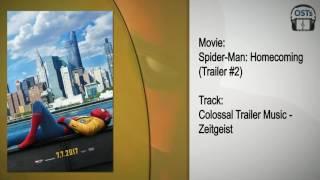 Spider-Man: Homecoming | Soundtrack | Colossal Trailer Music - Zeitgeist