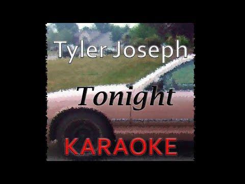 Tyler Joseph - Tonight (Karaoke)