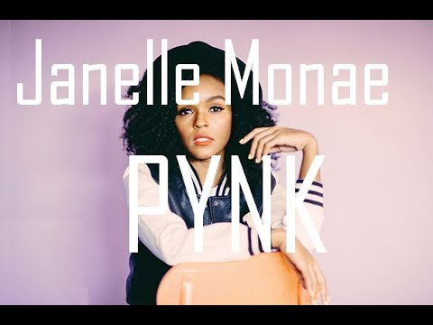 Janelle Monae - PYNK Lyrics