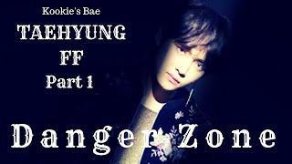 """[Taehyung FF] """"Danger Zone"""" Episode 1"""