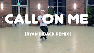Call On Me (Ryan Riback Remix) - Starley | Robe Bautista Choreography