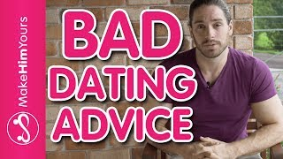 Great Dating Advice Vs. Bad Dating Advice | How Can You Tell?