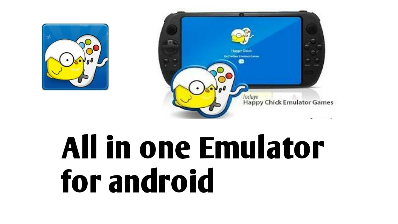 All in one emulator for android - Happy Chick Emulator