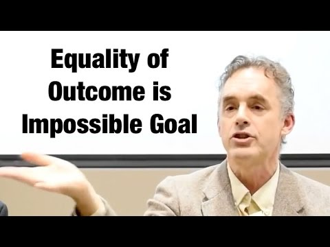 Jordan Peterson on why equality of outcome is an IMPOSSIBLE goal & TERRIBLE idea