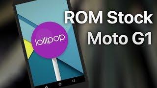 Como Instalar ROM Stock 5.1 para Moto G1 (XT1032)