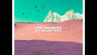 Watch Last Dinosaurs Sunday Night video