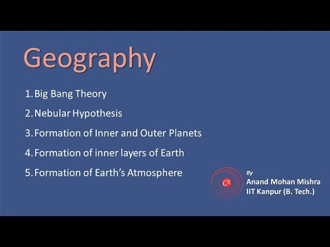 geography-01:-big-bang-theory,-nebular-hypothesis,-formation-of-earth's-atmosphere