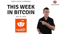 This week in Bitcoin - May 18th, 2020