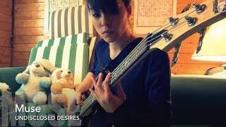 MUSE - Undisclosed Desires BASS COVER