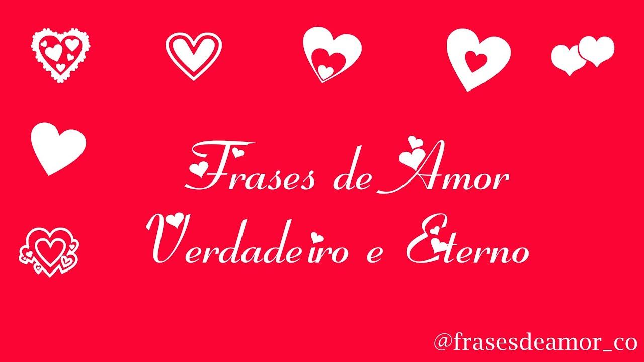 Frases De Amor Verdadeiro E Eterno