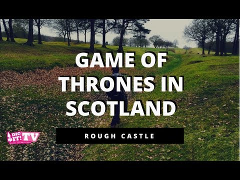 Game of Thrones in Scotland – Rough Castle | Scotland Goes Pop