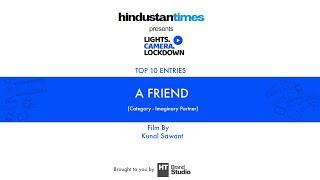 Lights Camera Lockdown | Top 10 Films | A Friend