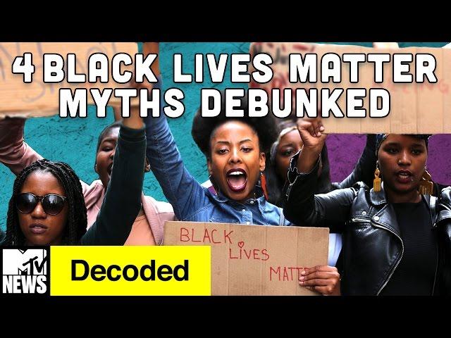 4 Black Lives Matter Myths Debunked | Decoded | MTV News