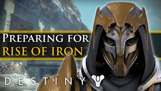 Destiny - Rise of Iron: A full guide on how to prepare for Rise of Iron