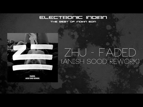 Zhu - Faded (Anish Sood Rework) [FREE DOWNLOAD!]