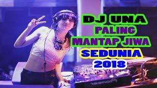 DJ Una Paling Enak Buat Goyang 2018 II House Music Breakbeat Terbaru 2018