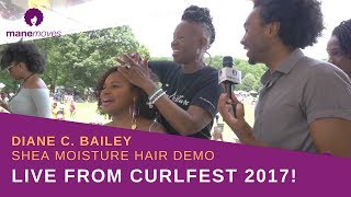 LIVE: CURLFEST 2017 Diane Bailey Demos Shea Moisture Products